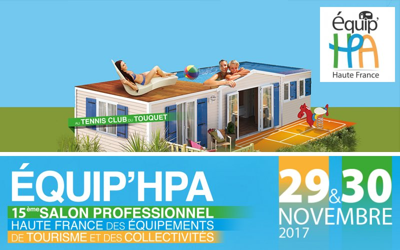 Rendez vous au salon quip 39 hpa du touquet les 29 30 novembre for Salon hpa touquet